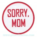 Patch ecusson thermocollant sorry mom desole maman rond